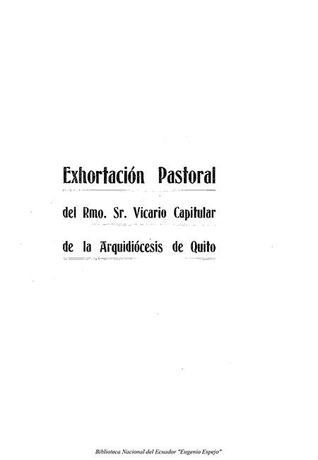 Exhortación pastoral que el Rmo. Sr. Vicario Capitular de la Arquidiócesis de Quito