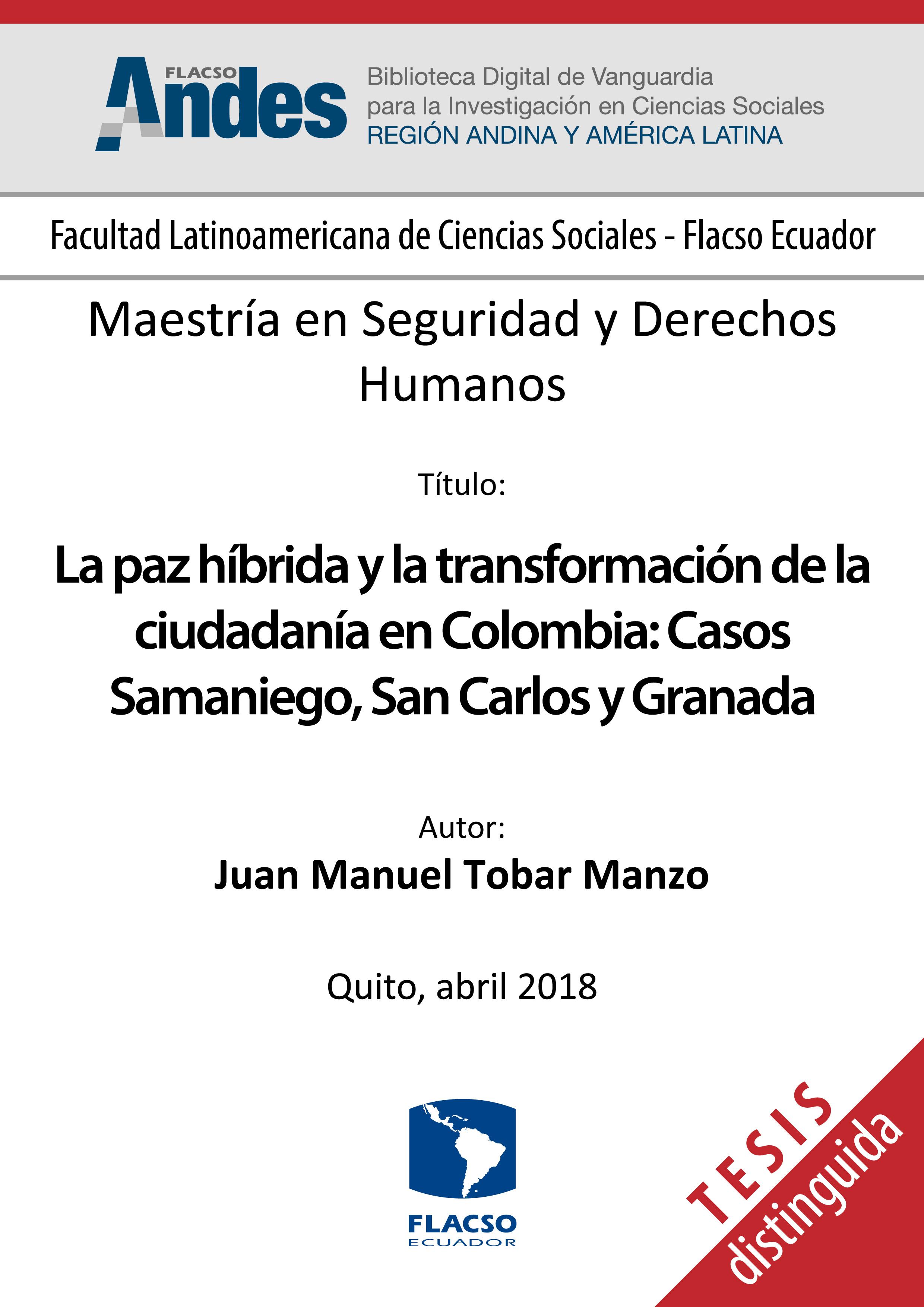 La paz híbrida y la transformación de la ciudadanía en Colombia: Casos Samaniego, San Carlos y Granada