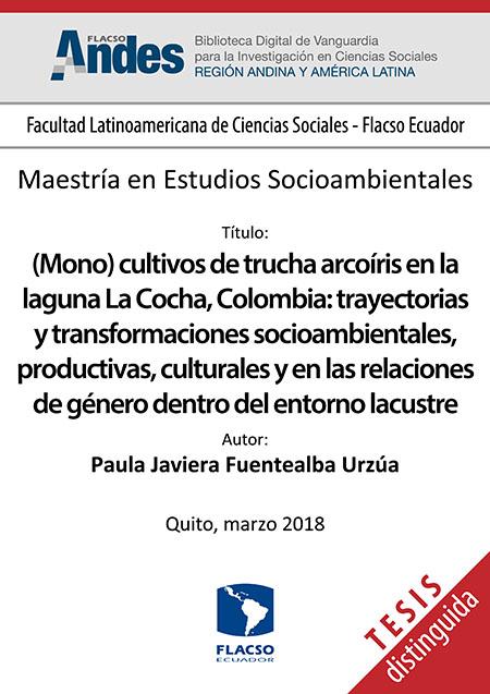 (Mono) cultivos de trucha arcoíris en la laguna La Cocha, Colombia: trayectorias y transformaciones socioambientales, productivas, culturales y en las relaciones de género dentro del entorno lacustre