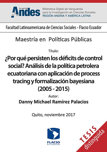 ¿Por qué persisten los déficits de control social? Análisis de la política petrolera ecuatoriana con aplicación de process tracing y formalización bayesiana (2005 - 2015)