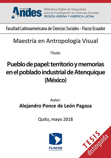 Pueblo de papel: territorio y memorias en el poblado industrial de Atenquique (México)