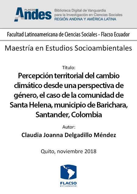 Percepción territorial del cambio climático desde una perspectiva de género, el caso de la comunidad de Santa Helena, municipio de Barichara, Santander, Colombia
