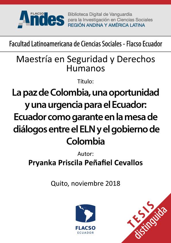 La paz de Colombia, una oportunidad y una urgencia para el Ecuador: Ecuador como garante en la mesa de diálogos entre el ELN y el gobierno de Colombia