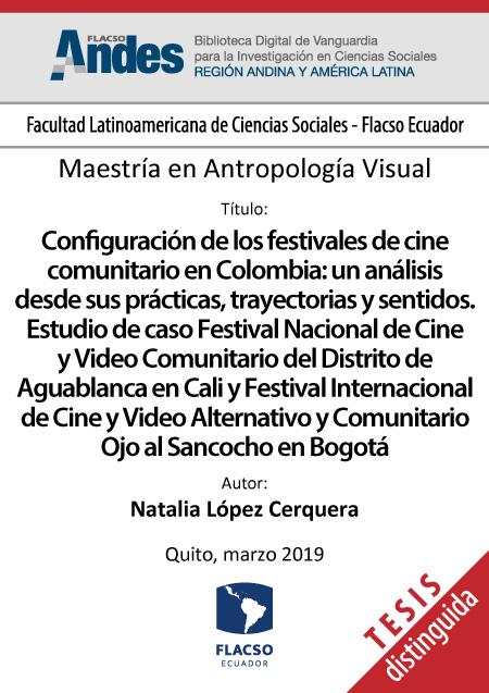 Configuración de los festivales de cine comunitario en Colombia: un análisis desde sus prácticas, trayectorias y sentidos. Estudio de caso Festival Nacional de Cine y Video Comunitario del Distrito de Aguablanca en Cali y Festival Internacional de Cine y Video Alternativo y Comunitario Ojo al Sancocho en Bogotá