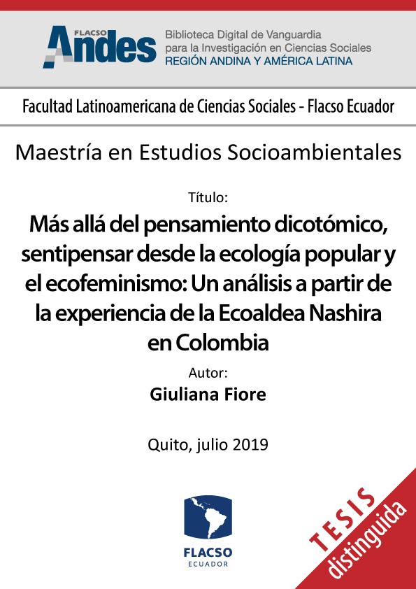 Más allá del pensamiento dicotómico, sentipensar desde la ecología popular y el ecofeminismo: Un análisis a partir de la experiencia de la Ecoaldea Nashira en Colombia