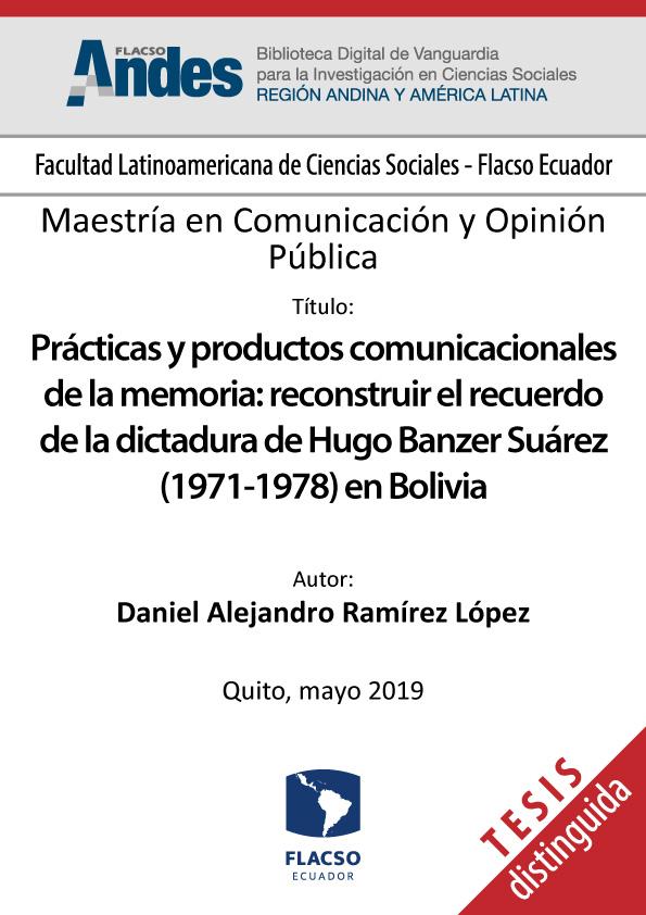 Prácticas y productos comunicacionales de la memoria: reconstruir el recuerdo de la dictadura de Hugo Banzer Suárez (1971-1978) en Bolivia
