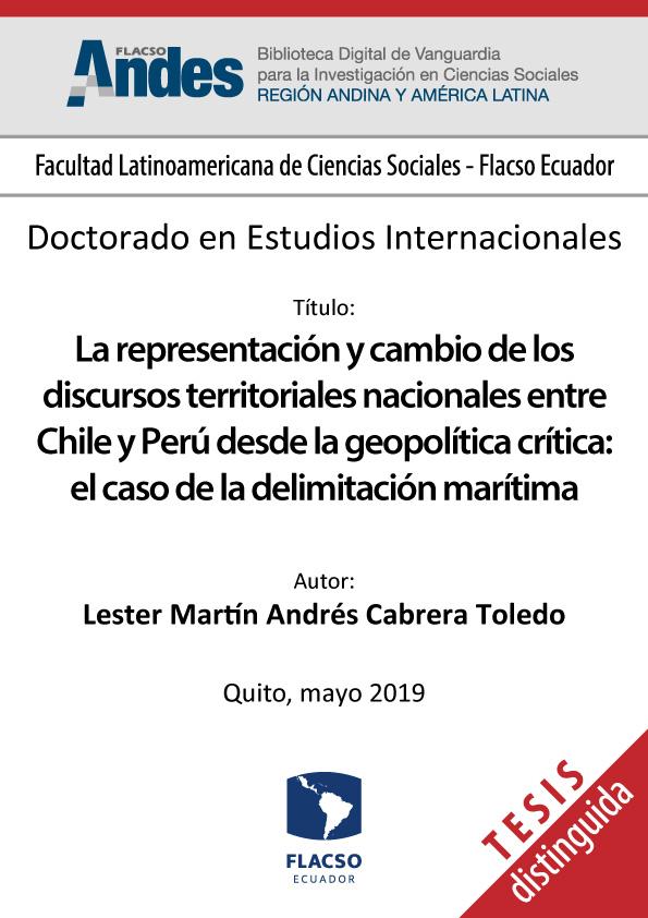 La representación y cambio de los discursos territoriales nacionales entre Chile y Perú desde la geopolítica crítica: el caso de la delimitación marítima