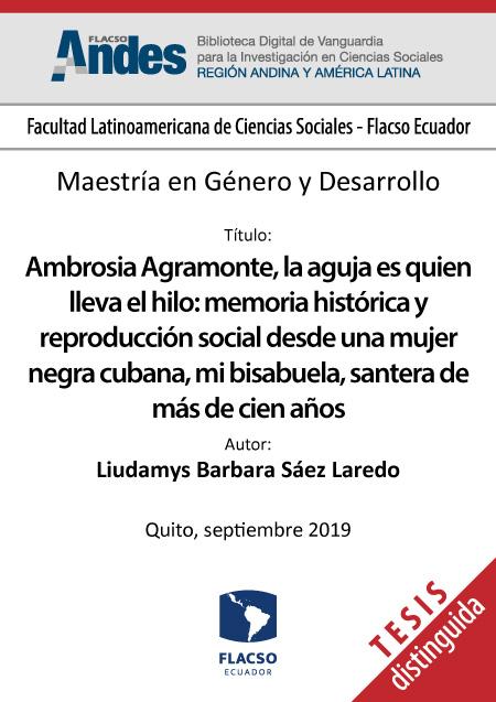 Ambrosia Agramonte, la aguja es quien lleva el hilo: memoria histórica y reproducción social desde una mujer negra cubana, mi bisabuela, santera de más de cien años