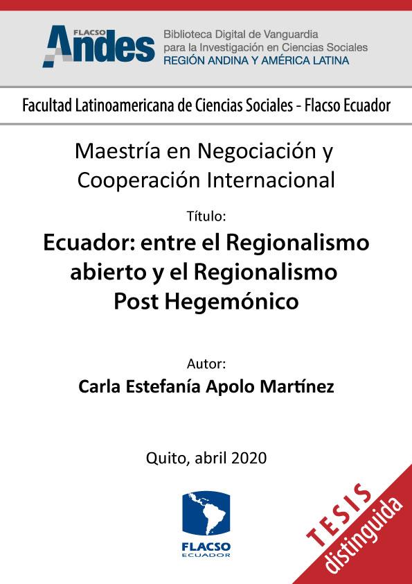 Ecuador: entre el Regionalismo abierto y el Regionalismo Post Hegemónico