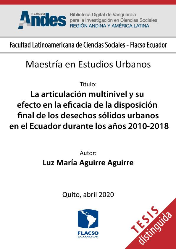 La articulación multinivel y su efecto en la eficacia de la disposición final de los desechos sólidos urbanos en el Ecuador durante los años 2010-2018