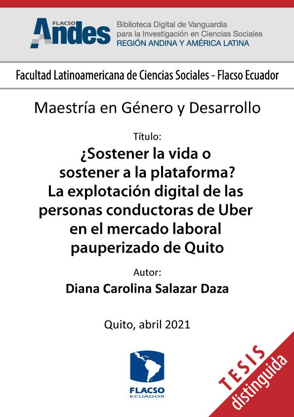 ¿Sostener la vida o sostener a la plataforma? La explotación digital de las personas conductoras de Uber en el mercado laboral pauperizado de Quito