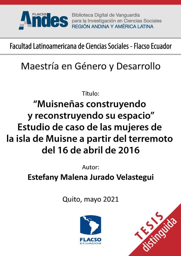 """""""Muisneñas construyendo y reconstruyendo su espacio"""" Estudio de caso de las mujeres de la isla de Muisne a partir del terremoto del 16 de abril de 2016"""