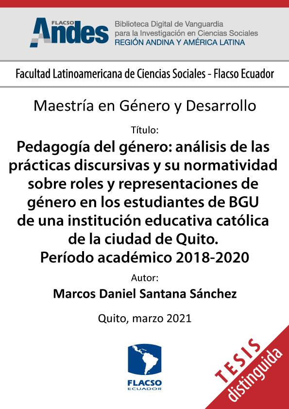 Pedagogía del género: análisis de las prácticas discursivas y su normatividad sobre roles y representaciones de género en los estudiantes de BGU de una institución educativa católica de la ciudad de Quito. Período académico 2018-2020
