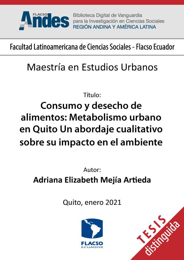 Consumo y desecho de alimentos: Metabolismo urbano en Quito Un abordaje cualitativo sobre su impacto en el ambiente