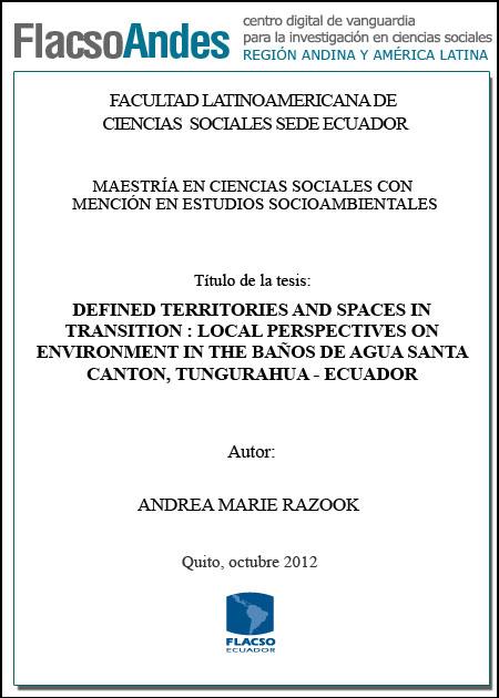 Defined Territories and Spaces in Transition : Local Perspectives on Environment in the Baños de Agua Santa Canton, Tungurahua - Ecuador