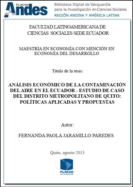 Análisis económico de la contaminación del aire en el Ecuador. Estudio de caso del Distrito Metropolitano de Quito: políticas aplicadas y propuestas.