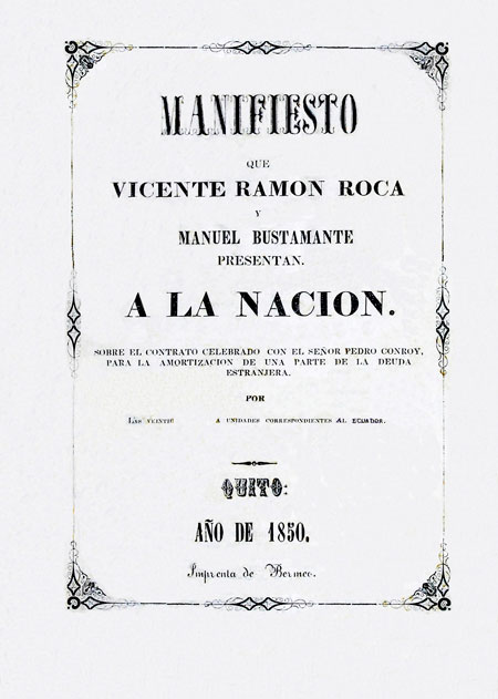Manifiesto que Vicente Ramón Roca y Manuel Bustamante presentaron a la nación: sobre el contrato celebrado con el señor Pedro Conroy, para la amortización de una parte de la deuda estranjera.