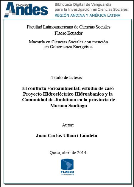 El conflicto socioambiental: estudio de caso Proyecto Hidroeléctrico Hidroabanico y la comunidad Jimbitono en la provincia de Morona Santiago.
