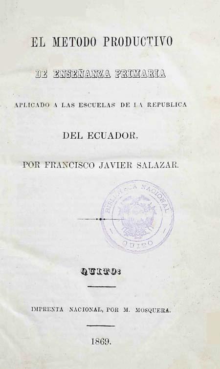 El método productivo de enseñanza primaria aplicado a las escuela de la República del Ecuador.