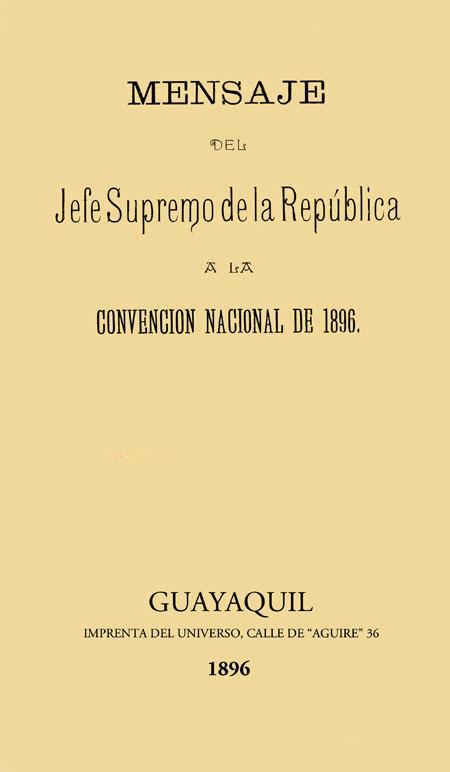 Mensaje del Jefe Supremo de la República a la Convención Nacional de 1896 [Folleto].