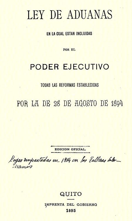 Ley de Aduanas en la cual están incluídas por el poder ejecutivo todas las reformas establecidas por la de 28 de agosto de 1894.