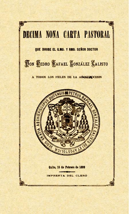 Décima nona carta pastoral que dirige el Ilmo. y Rmo. Señor Doctor Don Pedro Rafael González Calisto a todos los fieles de la Arquidiócesis [Folleto].