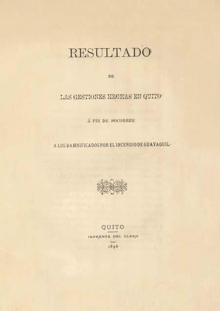 Resultado de las cuestiones hechas en Quito á fin de socorrer a los damnificados por el incendio de Guayaquil [Folleto].