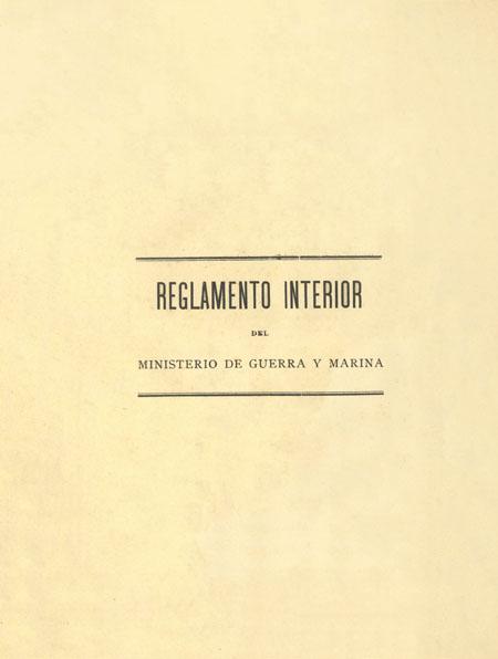 Reglamento interior del Ministerio de Guerra y Marina [Folleto].