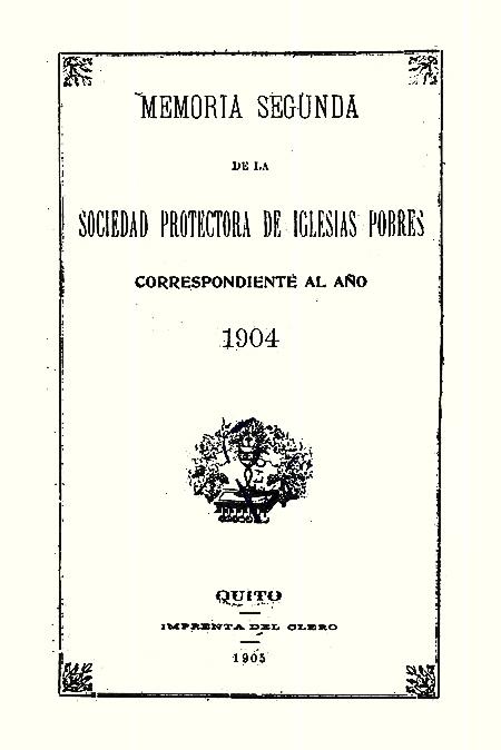 Memoria segunda de la Sociedad Protectora de Iglesias Pobres correspondiente al año 1904 [Folleto].
