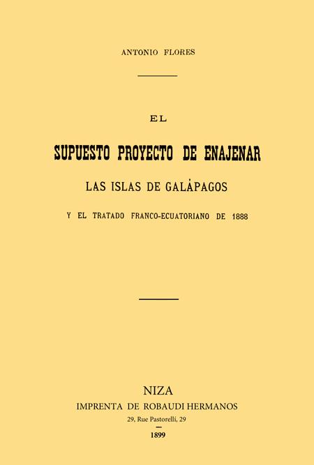 El Supuesto proyecto de enajenar las Islas de Galápagos y el tratado franco - ecuatoriano de 1888 [Folleto].