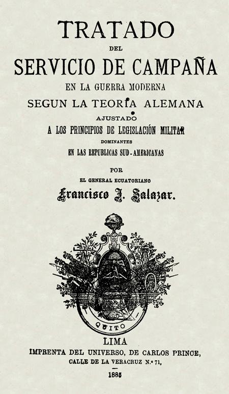 Tratado de servicio de campaña en la guerra moderna según la teoría alemana ajustada a los principios de legislación militar dominantes en las repúblicas sud-americanas.