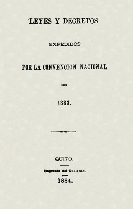 Leyes y decretos expedidos por la Convención Nacional de 1883.