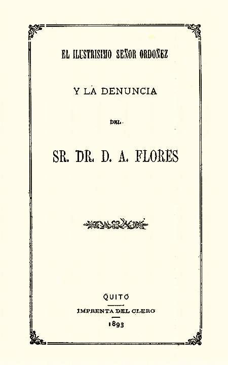 El ilustrísimo Señor Ordóñez y la denuncia del Sr. Dr. D. A. Flores [Folleto].