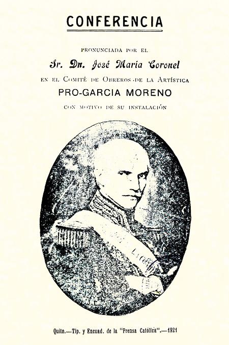 Conferencia pronunciada por el Sr. Dn. José María Coronel en el Comité de Obreros de la Artística Pro-García Moreno con motivo de su instalación [Folleto].