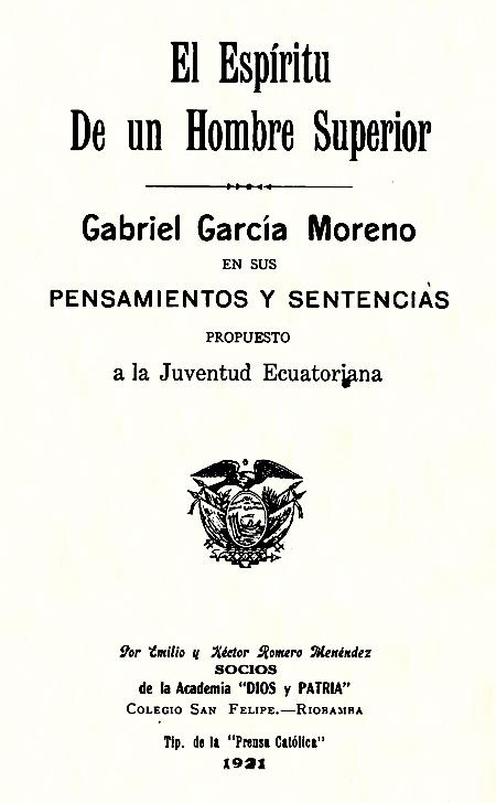 El espíritu de un hombre superior: Gabriel García Moreno en sus pensamientos y sentencias, propuesto a la juventud ecuatoriana [Folleto].