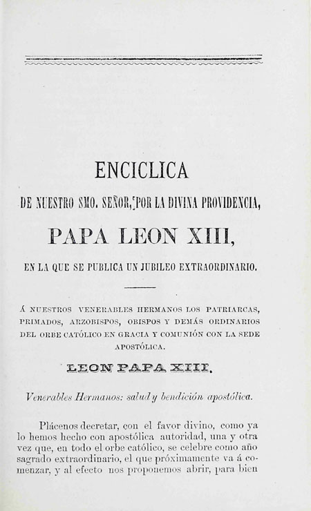 Enciclica de nuestro Smo. Señor, por la divina providencia, Papa León XIII en la que se publica un jubileo extraordinario (Folleto).