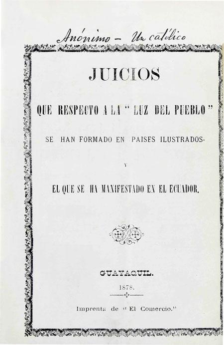Juicios que respecto a la luz del pueblo se han formado en paises ilustrados. Y el que se ha manifestado en el Ecuador (Folleto).