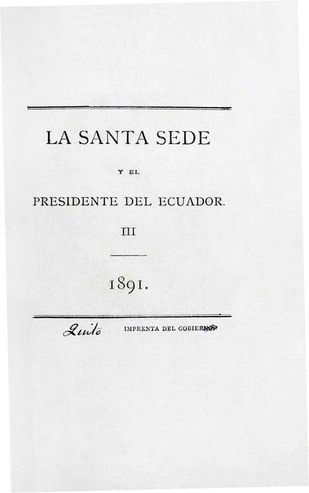 La Santa Sede y el Presidente del Ecuador III.