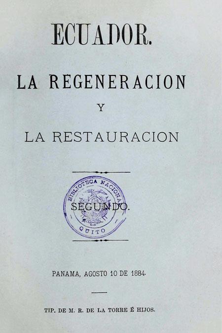 Ecuador. La regeneración y la restauración (Folleto).