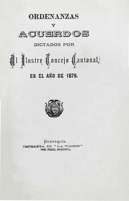 Ordenanzas y acuerdos dictados por el ilustre Concejo Cantonal en el año de 1879 (Folleto).