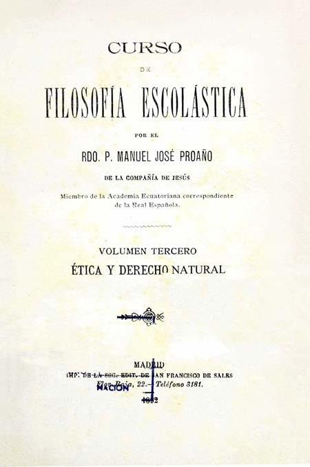 Curso de Filosofía Escolástica por el Rdo. P. Manuel José Proaño de la Compañía de Jesús, Tomo III.