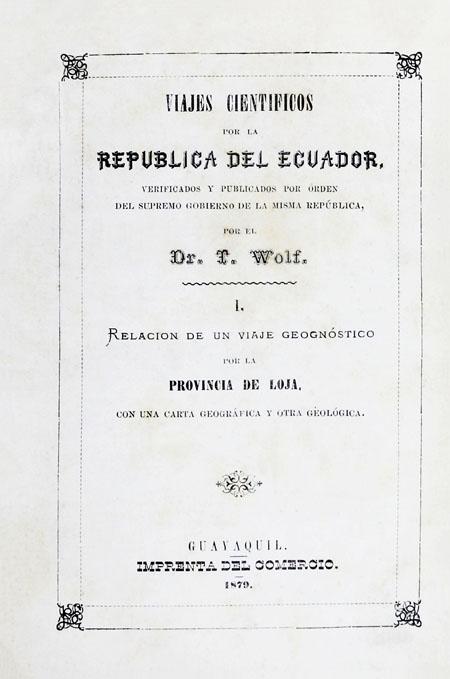 Viajes científicos por la República del Ecuador, verificados y publicados por orden del supremo Gobierno de la misma República.