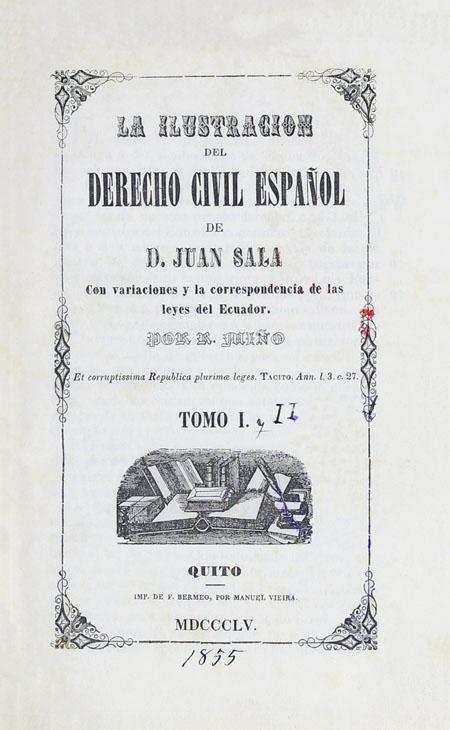 La ilustración del derecho civil español : con variaciones y la correspondencia de las leyes del Ecuador.
