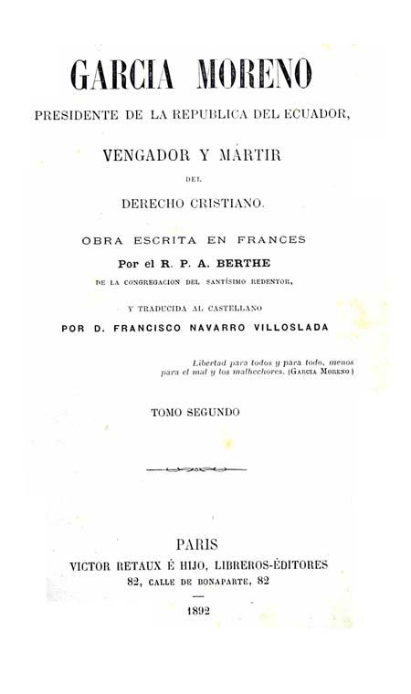García Moreno Presidente de la República del Ecuador, vengador y mártir del derecho cristiano. Tomo segundo.