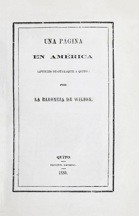 Una página en América ( apuntes de Guayaquil a Quito) (Folleto).