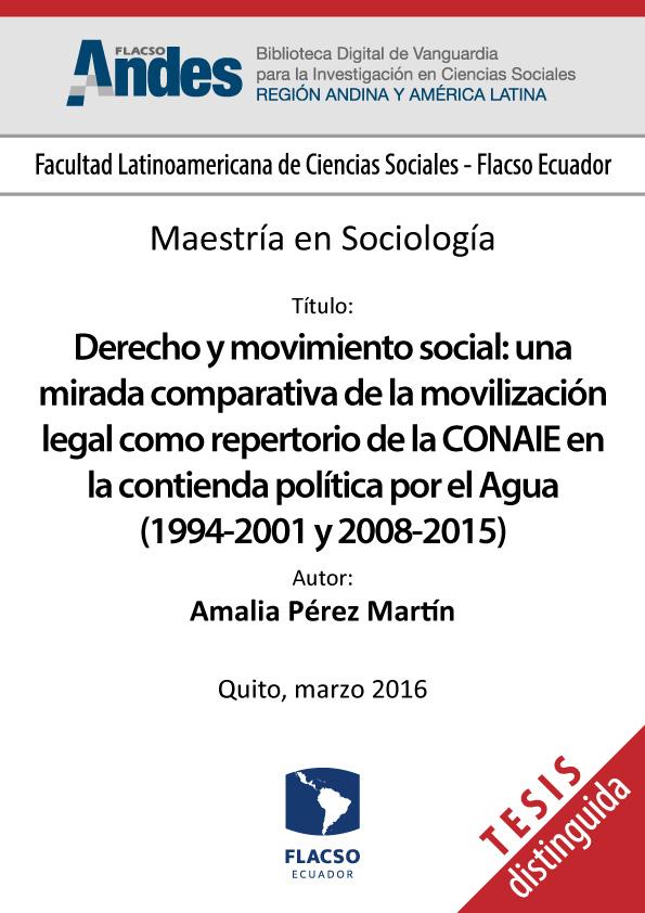 Derecho y movimiento social : una mirada comparativa de la movilización legal como repertorio de la CONAIE en la contienda política por el agua (1994-2001 y 2008-2015).