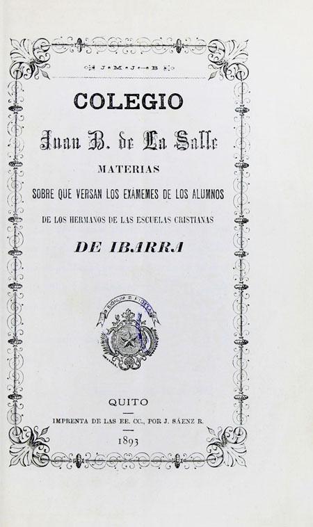Colegio Juan B. de la Salle. Materias sobre que versan los exámenes de los alumnos de los Hermanos de la Escuelas Cristianas de Ibarra (Folleto).