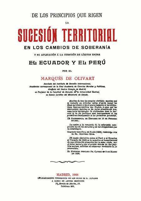 De los principios que rigen la sucesión territorial en los cambios de soberanía y su aplicación á la cuestión de límites entre el Ecuador y el Perú.