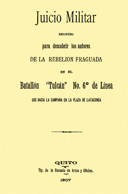Juicio Militar seguido para descubrir los autores de la Rebelión Fraguada en el Batallón