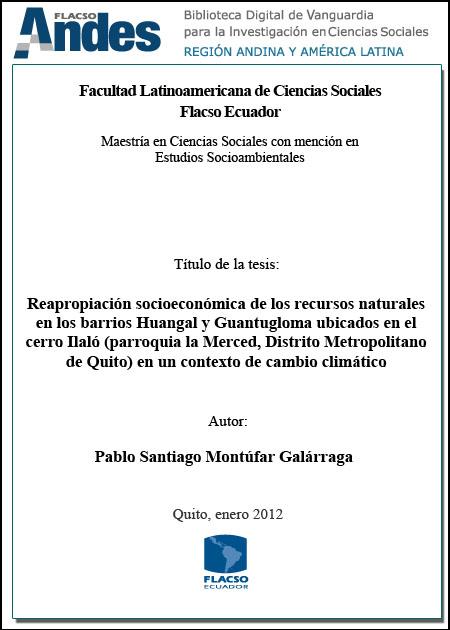 Reapropiación socioeconómica de los recursos naturales en los barrios Huangal y Guantugloma ubicados en el cerro Ilaló (parroquia la Merced, Distrito Metropolitano de Quito) en un contexto de cambio climático.